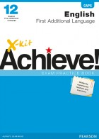 X-kit Achieve! English First Additional Language Grade 12 Exam Practice Book