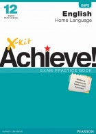 X-kit Achieve! English Home Language Grade 12 Exam Practice Book