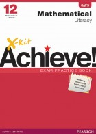 X-kit Achieve! Mathematical Literacy Grade 12 Exam Practice Book