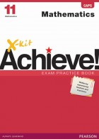 X-kit Achieve! Mathematics Grade 11 Exam Practice Book