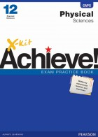 X-kit Achieve! Physical Sciences Grade 12 Exam Practice Book